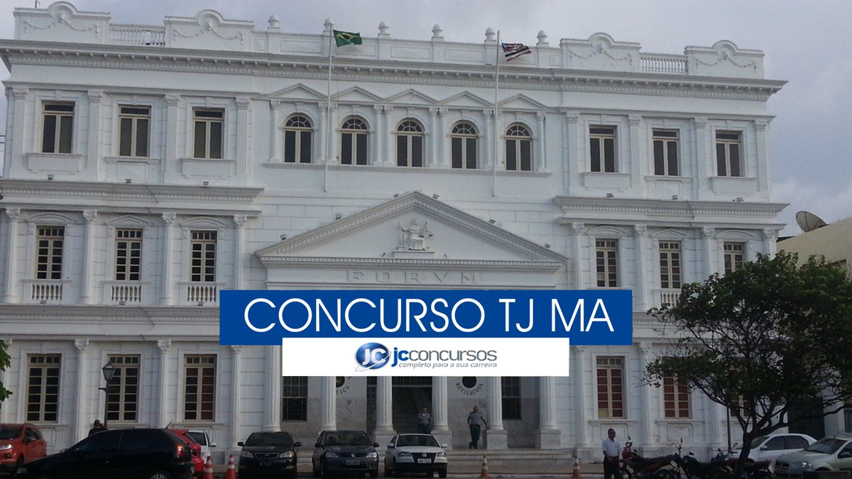 Concurso TM MA: sede do TJ MA